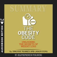 Summary of The Obesity Code: Unlocking the Secrets of Weight Loss by Dr. Jason Fung - Readtrepreneur Publishing