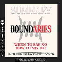 Summary of Boundaries: When To Say Yes, How to Say No by Henry Cloud and John Townsend - Readtrepreneur Publishing