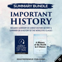 Summary Bundle: Important History   Readtrepreneur Publishing: Includes Summary of A Brief History of Time & Summary of A History of the World in 6 Glasses - Readtrepreneur Publishing