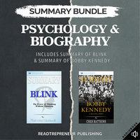 Summary Bundle: Psychology & Biography – Includes Summary of Blink & Summary of Bobby Kennedy - Readtrepreneur Publishing
