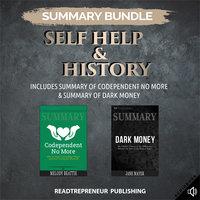 Summary Bundle: Self Help & History – Includes Summary of Codependent No More & Summary of Dark Money - Readtrepreneur Publishing