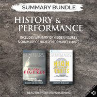 Summary Bundle: History & Performance – Includes Summary of Hidden Figures & Summary of High Performance Habits - Readtrepreneur Publishing