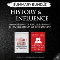 Summary Bundle: History & Influence – Includes Summary of Homo Deus & Summary of How to Win Friends and Influence People - Readtrepreneur Publishing