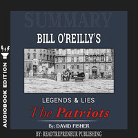 Summary of Legends and Lies: The Patriots by David Fisher - Readtrepreneur Publishing