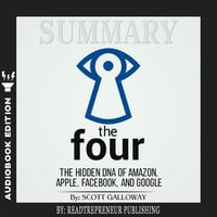 Summary of The Four: The Hidden DNA of Amazon, Apple, Facebook, and Google by Scott Galloway - Readtrepreneur Publishing