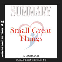 Summary of Small Great Things: A Novel by Jodi Picoult - Readtrepreneur Publishing