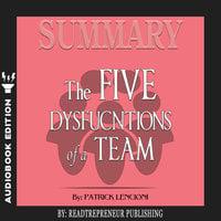 Summary of The Five Dysfunctions of a Team, Enhanced Edition: A Leadership Fable (J-B Lencioni Series) by Patrick M. Lencioni - Readtrepreneur Publishing