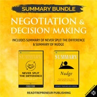Summary Bundle: Negotiation & Decision Making – Includes Summary of Never Split the Difference & Summary of Nudge - Readtrepreneur Publishing