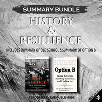 Summary Bundle: History & Resillience – Includes Summary of Old School & Summary of Option B - Readtrepreneur Publishing