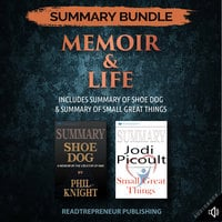 Summary Bundle: Memoir & Life – Includes Summary of Shoe Dog & Summary of Small Great Things - Readtrepreneur Publishing