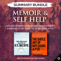 Summary Bundle: Memoir & Self-Help: Readtrepreneur Publishing: Includes Summary of The Strange Death of Europe & Summary of The Subtle Art of Not Giving a F*ck - Readtrepreneur Publishing