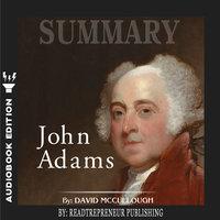 Summary of John Adams by David McCullough - Readtrepreneur Publishing