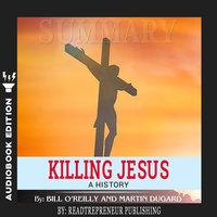 Summary of Killing Jesus: A History by Bill O'Reilly - Readtrepreneur Publishing