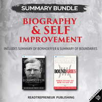 Summary Bundle: Biography & Self Improvement – Includes Summary of Bonhoeffer & Summary of Boundaries - Readtrepreneur Publishing