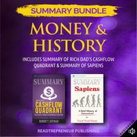 Summary Bundle: Money & History – Includes Summary of Rich Dad's Cashflow Quadrant & Summary of Sapiens - Readtrepreneur Publishing