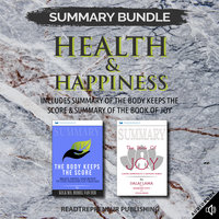 Summary Bundle: Health & Happiness – Includes Summary of The Body Keeps the Score & Summary of The Book of Joy - Readtrepreneur Publishing