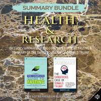 Summary Bundle: Health & Research – Includes Summary of The Complete Guide to Fasting & Summary of The Dangerous Case of Donald Trump - Readtrepreneur Publishing