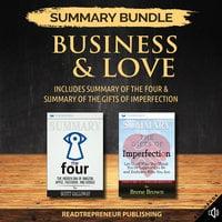 Summary Bundle: Business & Love | Readtrepreneur Publishing: Includes Summary of The Four & Summary of The Gifts of Imperfection - Readtrepreneur Publishing