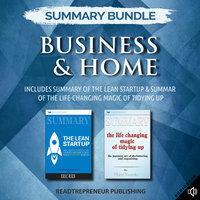 Summary Bundle: Business & Home – Includes Summary of The Lean Startup & Summary of The Life-Changing Magic of Tidying Up - Readtrepreneur Publishing