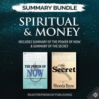 Summary Bundle: Spiritual & Money – Includes Summary of The Power of Now & Summary of The Secret - Readtrepreneur Publishing