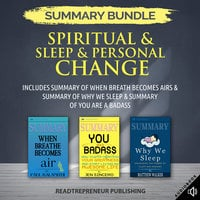 Summary Bundle: Spiritual & Sleep & Personal Change – Includes Summary of When Breath Becomes Air & Summary of Why We Sleep & Summary of You Are a Badass - Readtrepreneur Publishing