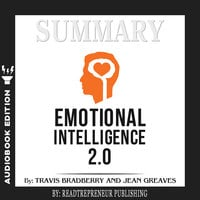 Summary of Emotional Intelligence 2.0 by Travis Bradberry, Jean Greaves, Patrick Lencioni - Readtrepreneur Publishing