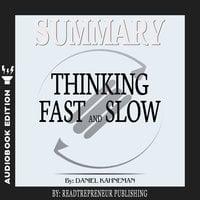 Summary of Thinking, Fast and Slow: by Daniel Kahneman - Readtrepreneur Publishing