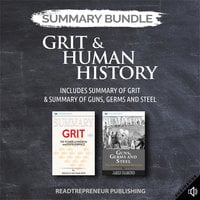 Summary Bundle: Grit & Human History – Includes Summary of Grit & Summary of Guns, Germs and Steel - Readtrepreneur Publishing