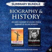 Summary Bundle: Biography & History | Readtrepreneur Publishing: Includes Summary of Killing Jesus & Summary of Killing Kennedy - Readtrepreneur Publishing