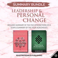 Summary Bundle: Leadership & Personal Change | Readtrepreneur Publishing: Includes Summary of The Five Dysfunctions of a Team & Summary of The Four Agreements - Readtrepreneur Publishing