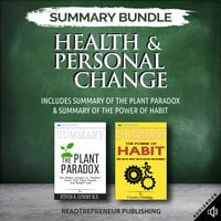 Summary Bundle: Health & Personal Change – Includes Summary of The Plant Paradox & Summary of The Power of Habit - Readtrepreneur Publishing