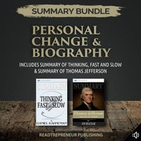 Summary Bundle: Personal Change & Biography – Includes Summary of Thinking, Fast and Slow & Summary of Thomas Jefferson - Readtrepreneur Publishing
