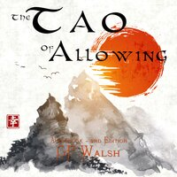 The Tao of Allowing - GP Walsh