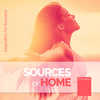 Sources of Home - S.M. Marya