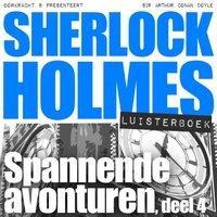 Sherlock Holmes - Spannende avonturen, deel 4 - Arthur Conan Doyle