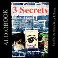 3 Secrets: a Three Book Bundle - Terry R. Barca