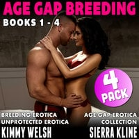 Age-Gap Breeding 4-Pack : Books 1 - 4 (Breeding Erotica Age Gap Erotica Unprotected Erotica Collection) - Kimmy Welsh