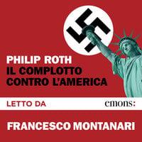 Il complotto contro l'America - Philip Roth