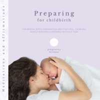 Preparing for childbirth: Meditations and affirmations for mental birth preparation and a natural, calm and gentle birthing experience without fear - Pregnancy Mindset