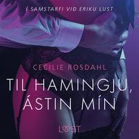 Til hamingju, ástin mín - Erótísk smásaga - Cecilie Rosdahl