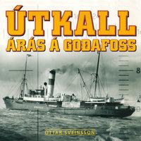 Útkall - Árás á Goðafoss - Óttar Sveinsson