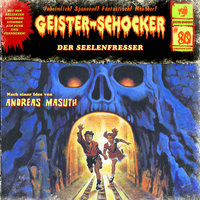 Geister-Schocker - Folge 80: Der Seelenfresser - Andreas Masuth