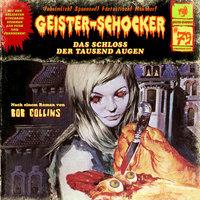 Geister-Schocker - Folge 79: Das Schloss der tausend Augen - Bob Collins