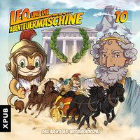 Leo und die Abenteuermaschine - Folge 10: Carpe Diem, Nutze den Tag - Matthias Arnold
