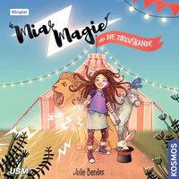 Mia Magie und die Zirkusbande - Julie Bender