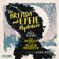 The Brenda and Effie Mysteries: The Woman in a Black Beehive - Paul Magrs