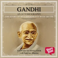 The Story of My Experiments with Truth - M.K. Gandhi