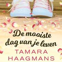 De mooiste dag van je leven - Tamara Haagmans
