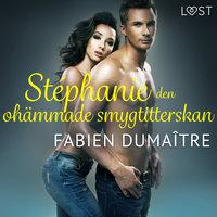 Stéphanie, den ohämmade smygtitterskan - erotisk novell - Fabien Dumaître