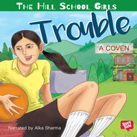 The Hill School Girls - Trouble - A. Coven